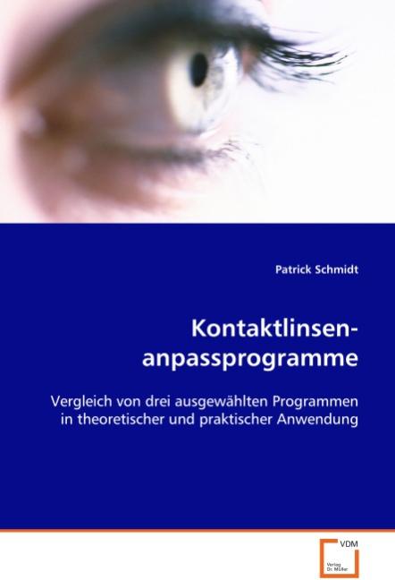 Kontaktlinsenanpassprogramme   Patrick Schmidt    9783639069679