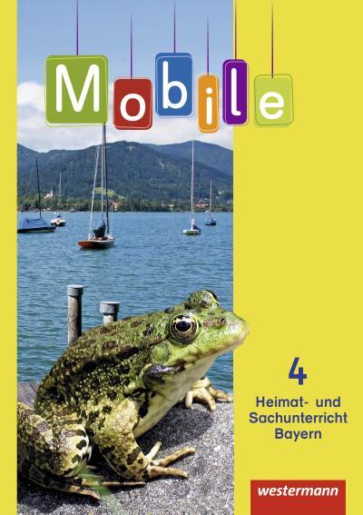 Mobile Heimat- und Sachunterricht 4. Schülerband. Bayern