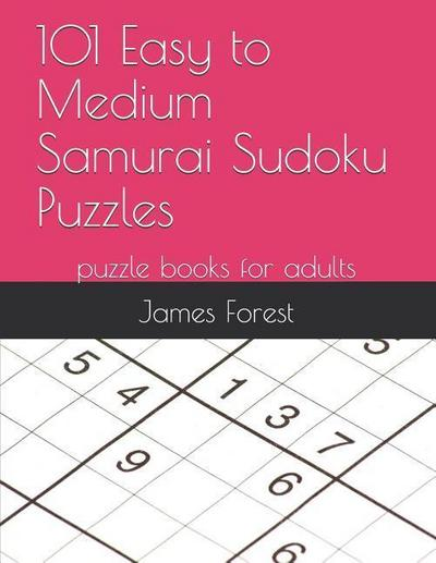 101 Easy to Medium Samurai Sudoku Puzzles: Puzzle Books for Adults
