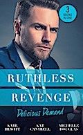 Ruthless Revenge: Delicious Demand: Moretti's Marriage Command / The CEO's Little Surprise / Snowbound Surprise for the Billionaire (Mills & Boon M&B)