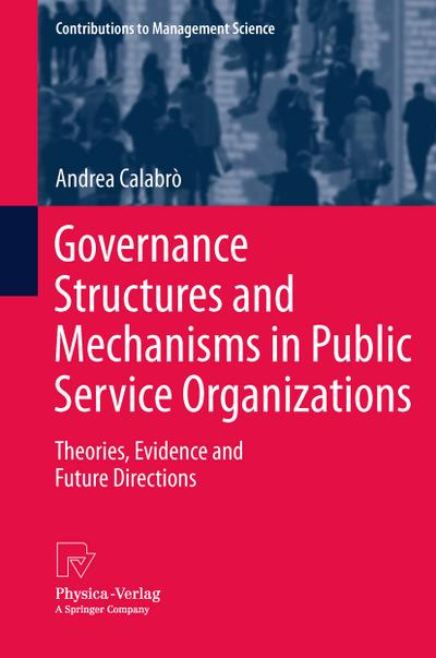 Governance Structures and Mechanisms in Public Service Organizations