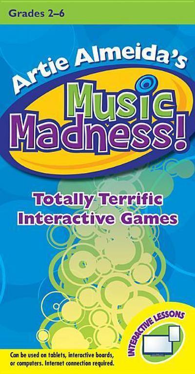Artie Almeida's Music Madness!, Grades 2-6: Totally Terrific Interactive Games