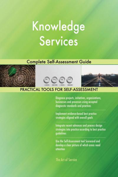 Knowledge Services Complete Self-Assessment Guide