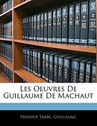 Les Oeuvres De Guillaume De Machaut