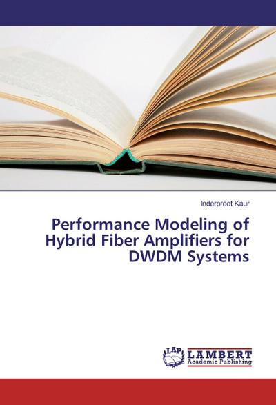 Performance Modeling of Hybrid Fiber Amplifiers for DWDM Systems
