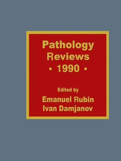 Pathology Reviews * 1990