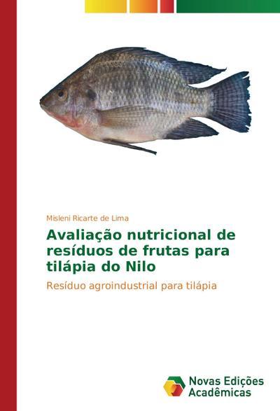 Avaliação nutricional de resíduos de frutas para tilápia do Nilo