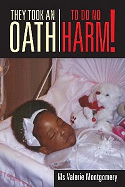 They Took an Oath to Do No Harm!