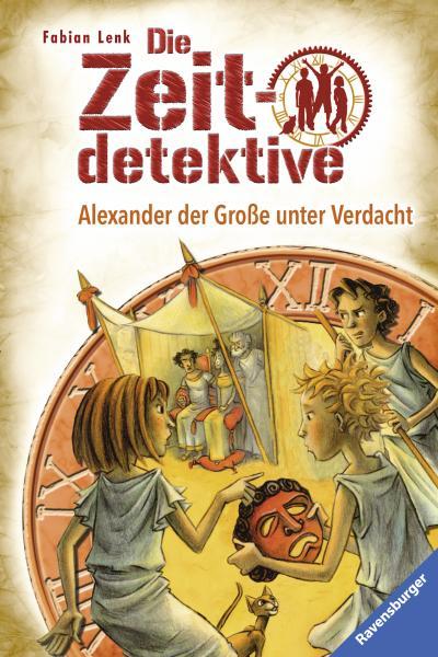 Die Zeitdetektive 17: Alexander der Große unter Verdacht
