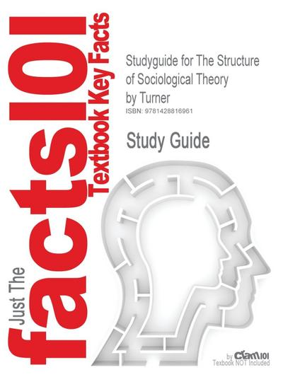 Studyguide for the Structure of Sociological Theory by Turner, ISBN 9780534535995