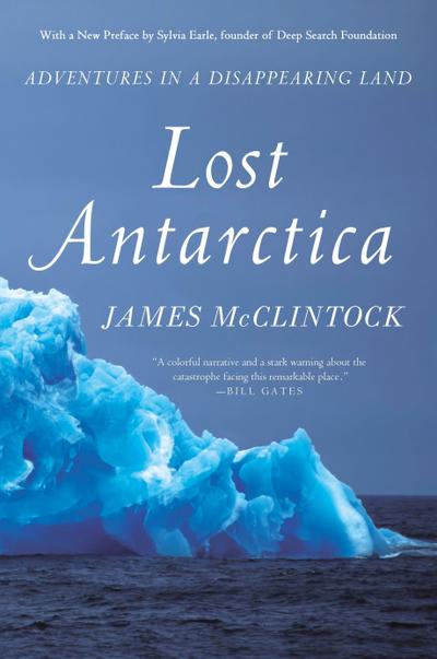 Lost Antarctica: Adventures in a Disappearing Land