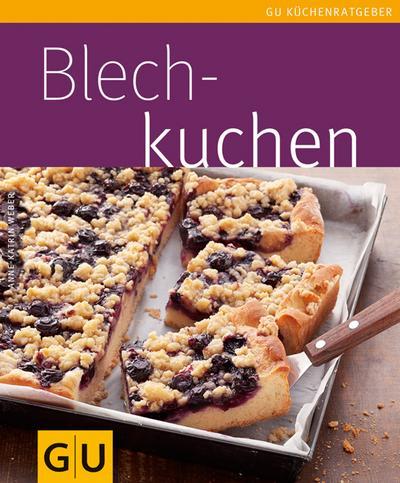 Blechkuchen   ; GU Kochen & Verwöhnen Küchen-Ratgeber ; Deutsch; , 45 Fotos -