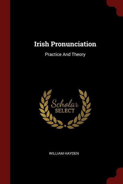 Irish Pronunciation: Practice and Theory