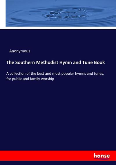 The Southern Methodist Hymn and Tune Book