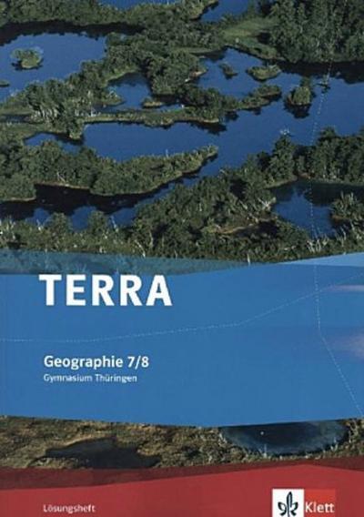 TERRA Geographie 7./8. Klasse Lösungsheft für Thüringen. Ausgabe für Gymnasien