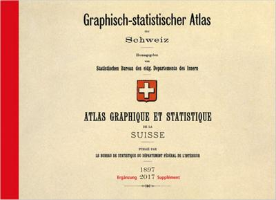 Graphisch-statistischer Atlas der Schweiz / Atlas graphique et statistitque de la suisse