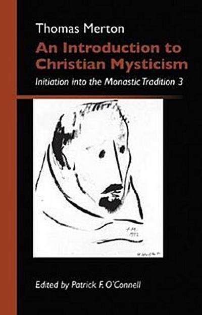 An Introduction to Christian Mysticism: Initiation Into the Monastic Tradition 3