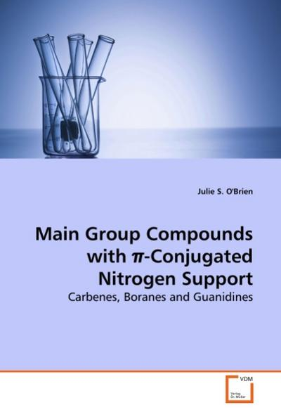 Main Group Compounds with  -Conjugated Nitrogen Support