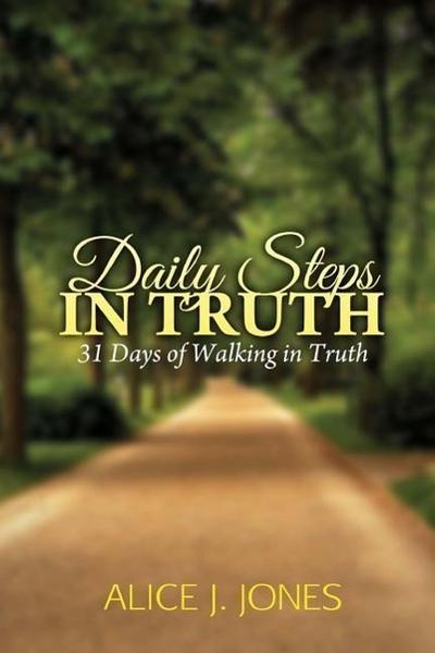 Daily Steps in Truth: 31 Days of Walking in Truth
