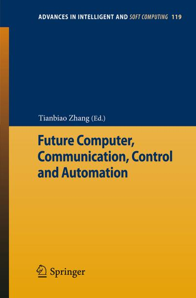 Future Computer, Communication, Control and Automation