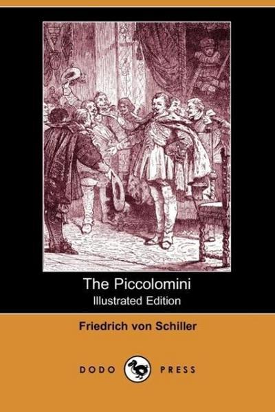 The Piccolomini (Illustrated Edition) (Dodo Press)