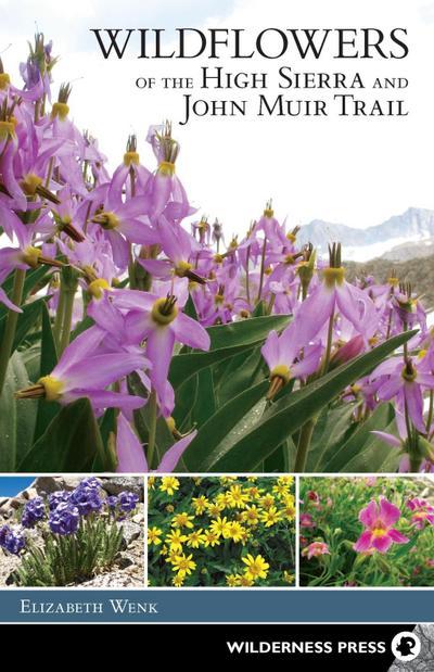 Wildflowers of the High Sierra and John Muir Trail