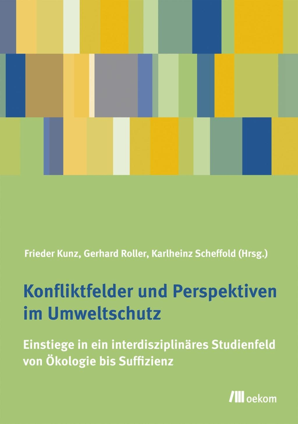 Konfliktfelder und Perspektiven im Umweltschutz, Frieder Kunz