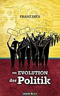 Die Evolution der Politik: Das Private Wissenschaftliche Weltregierungssystem