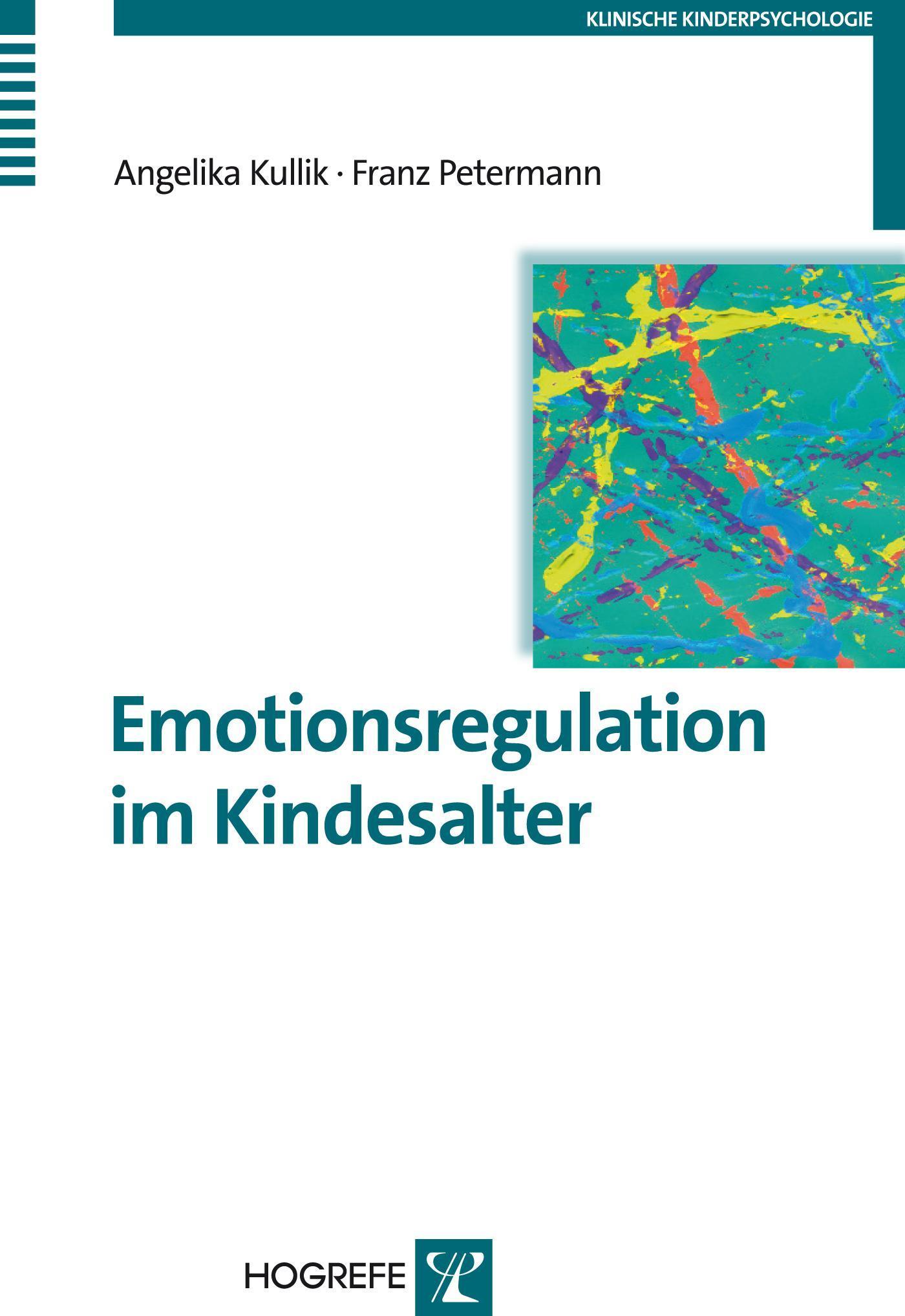 Emotionsregulation im Kindesalter Angelika Kullik