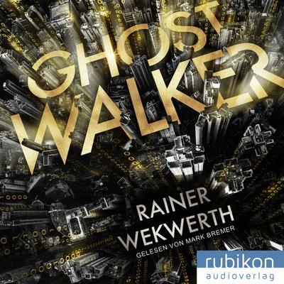 Ghostwalker: | Spannender Sci-Fi-Roman in einer Virtual-Reality-Welt