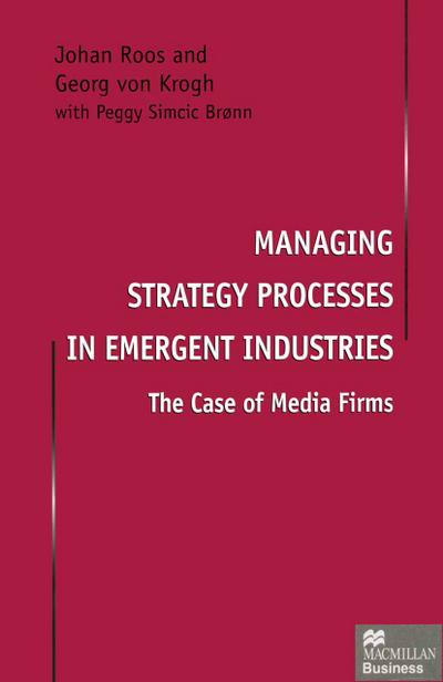 Managing Strategy Processes in Emergent Industries