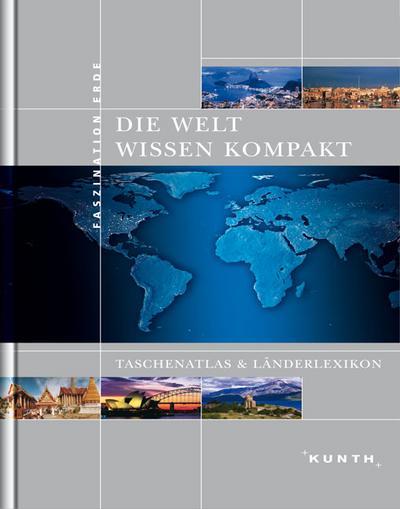 Die Welt - Wissen kompakt: Taschenatlas und Länderlexikon