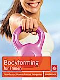 Bodyforming für Frauen; Fit und schön: Muskel ...