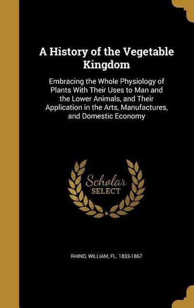 HIST OF THE VEGETABLE KINGDOM