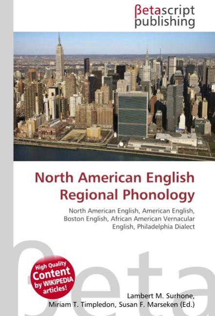 North American English Regional Phonology Lambert M. Surhone