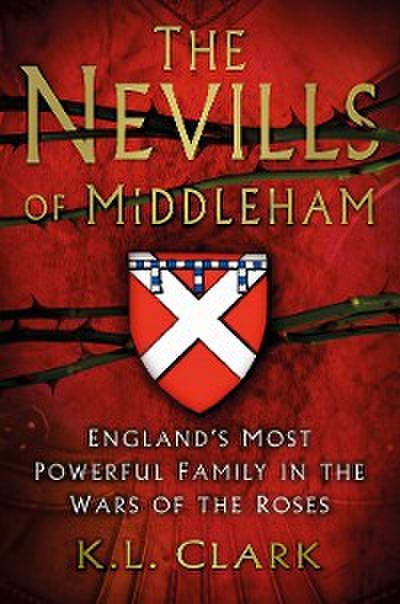 The Nevills of Middleham