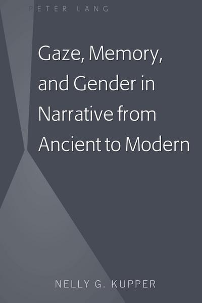 Gaze, Memory, and Gender in Narrative from Ancient to Modern