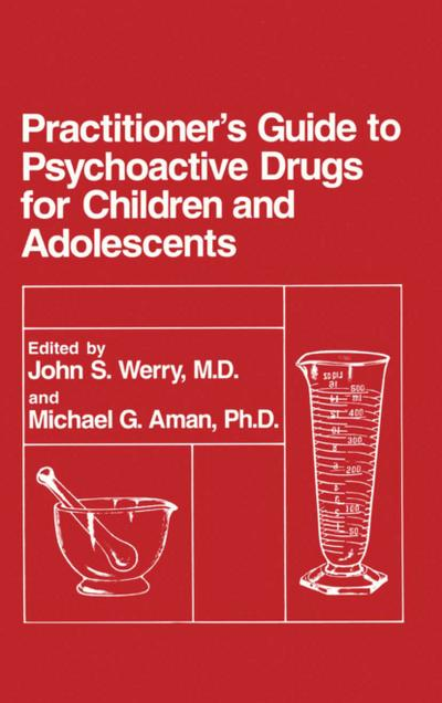Practitioner's Guide to Psychoactive Drugs for Children and Adolescents