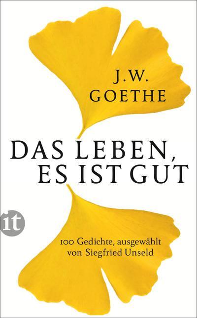 Das Leben, es ist gut: Hundert Gedichte (insel taschenbuch)