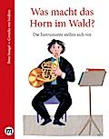 Was macht das Horn im Wald?