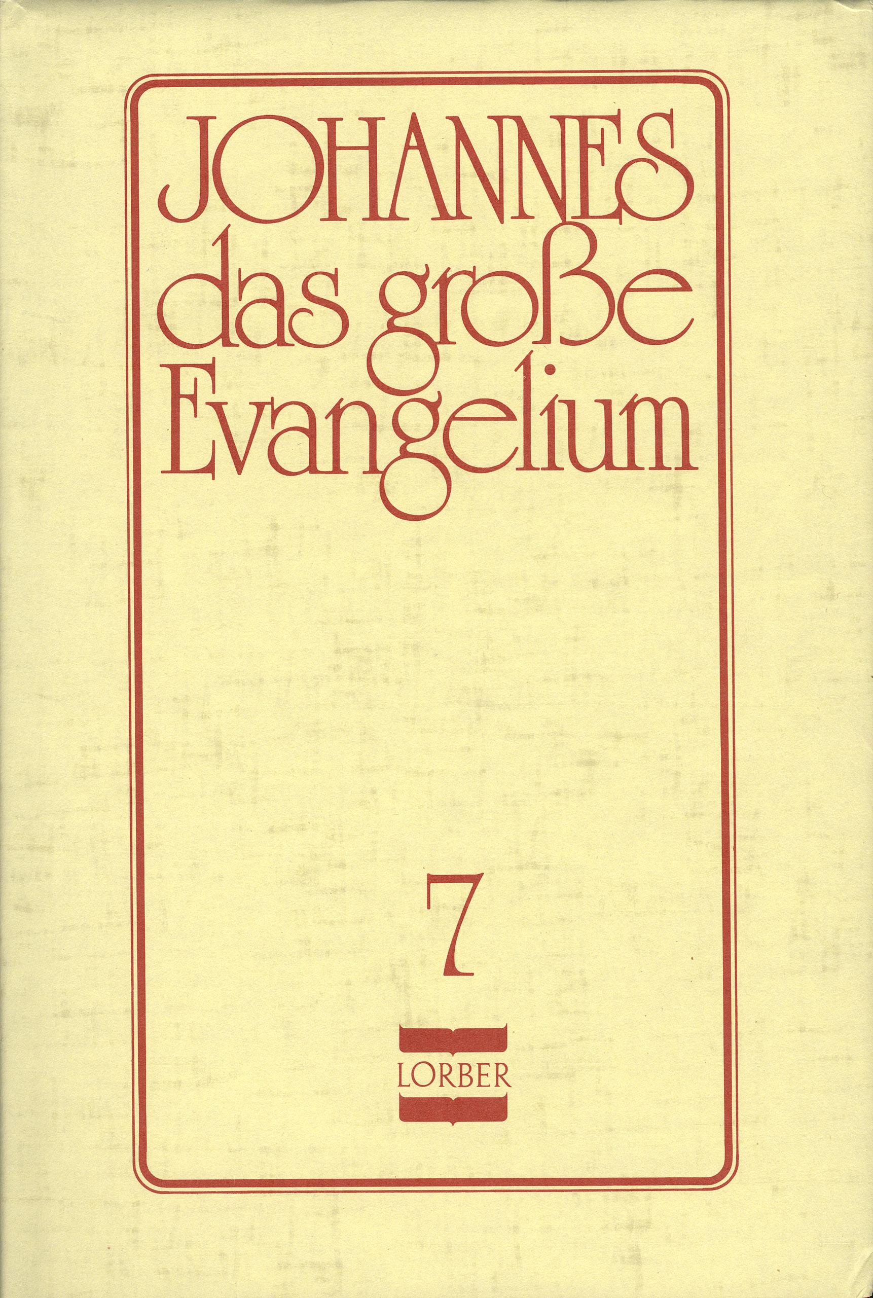 Johannes, das grosse Evangelium Jakob Lorber