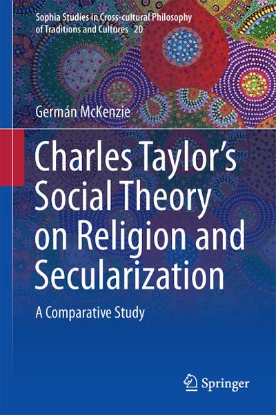 Charles Taylor's Social Theory on Religion and Secularization