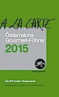 A la Carte - Österreichs Gourmet-Führer  ...