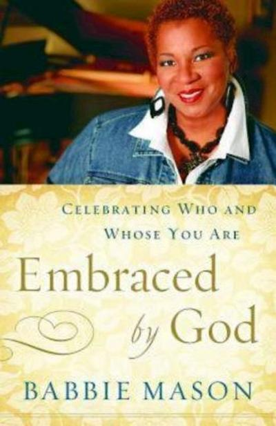 Embraced by God: Celebrating Who and Whose You Are