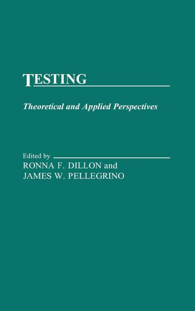 Testing: Theoretical and Applied Perspectives