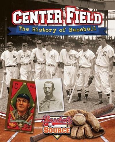Center Field: The History of Baseball