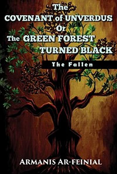 The Covenant of Unverdus Or The Green Forest Turned Black