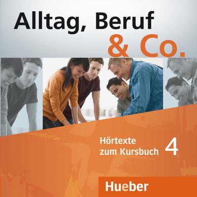 Alltag, Beruf & Co. 2 Audio-CDs zum Kursbuch