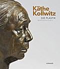 Kathe Kollwitz: Die Plastik. Werkverzeichnis / Sculptures. Catalogue raisonne Annette Seeler Author
