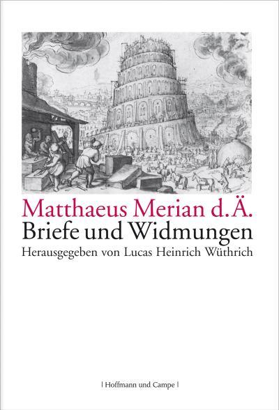 Matthaeus Merian d. Ä. - Briefe und Widmungen